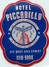 Hotel Piccadilly in the Heart of Times Square ~NEW YORK CITY~ Luggage Label 1950