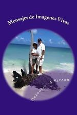 Mensajes de Imagenes Vivas by Gregorio Sicard (2013, Paperback)