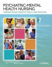 Psychiatric-Mental Health Nursing: Evidence-Based Concepts, Skills and Practic..