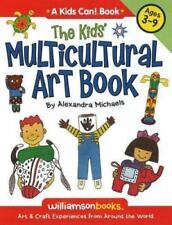The Kids' Multicultural Art Book: Art & Craft Experiences from Around the World