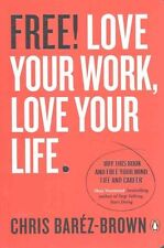 Free!: Love Your Work, Love Your Life (Portfolio Non Fiction), 0670923559, New B