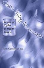 Clean Living Movements: American Cycles of Health Reform, Engs, Ruth Clifford, E