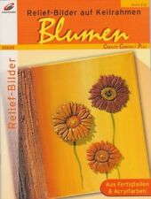 Relief-Bilder auf Keilrahmen * Blumen * Christophorus Verlag