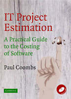 IT Project Estimation: A Practical Guide to the , Paul Coombs, New