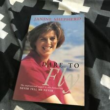 JANINE SHEPHERD SIGNED BOOK . DARE TO FLY. 0091837219