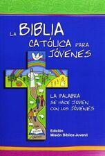 La Biblia Catolica para Jovenes / The Catholic Bible for Young people Spanish E
