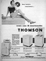 PUBLICITÉ 1954 THOMSON LES 3 NOUVEAUTÉS DE MACHINE A LAVER DES LOISIRS NOUVEAUX