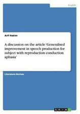 A Discussion on the Article 'Generalised Improvement in Speech Production for...