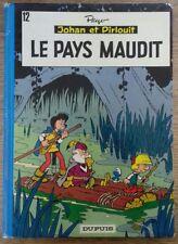 BD JOHAN ET PIRLOUIT 12 LE PAYS MAUDIT - DUPUIS 1973