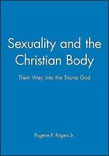 Sexuality and the Christian Body: Their Way into the Triune God (Challenges in