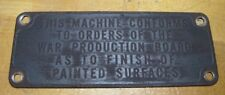 Old MACHINE CONFORMS TO ORDERS OF WAR PRODUCTION BOARD Nameplate Tag Sm Sign WW2