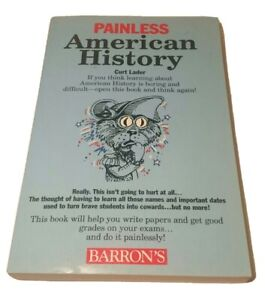 Painless Ser.: Painless American History by Curt Lader (1999, Paperback)