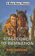 Stagecoach to Damnation (Black Horse Western), Watkins, Ron, Very Good Book