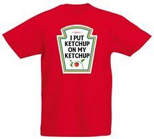 I Put Ketchup On My Ketchup T Shirt Novelty Funny Top New Adults Kids Girls Boys