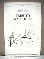 Poesie TRIBUTO GIAPPONESE di Alberto Fortis Tranchida Editori 1986 Poeta del