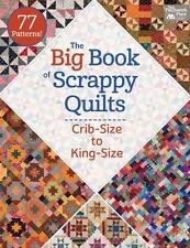 The Big Book of Scrappy Quilts : Crib-Size to King-Size by That Patchwork Place