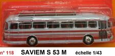 n° 118 SAVIEM S 53 M Luxe 1972 Autobus Autocar du Monde 1/43 Neuf Boite