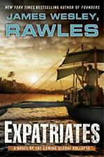 Expatriates: A Novel of the Coming Global Collapse