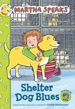 Martha Speaks: Shelter Dog Blues (Chapter Book)-ExLibrary