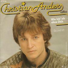 "Christian Anders - Wie leb' ich ohne dich (7"" Vinyl-Single Germany 1982)"
