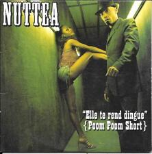 CD SINGLE 2 TITRES--NUTTEA--ELLE TE REND DINGUE (POOM POOM SHORT)--2000
