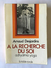 A LA RECHERCHE DU SOI 1977 ADHYATMA YOGA ARNAUD DESJARDINS