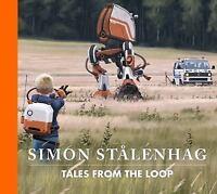 Tales from the Loop (Hardback or Cased Book)