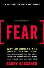 Art of Mentoring: The Culture of Fear : Why Americans Are Afraid of the Wrong T…