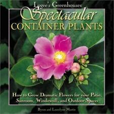 Logee's Greenhouses Spectacular Container Plants: How to Grow Dramatic Flowers f