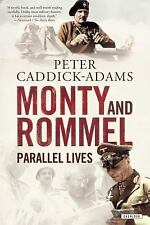 Monty and Rommel: Parallel Lives Caddick-Adams, Peter Hardcover