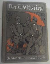 Der Weltkrieg 1914 ~Ursachen und erste Erfolge /Erster Teil /E.F. Malkowski