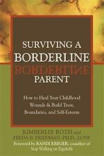 Surviving a Borderline Parent : How to Heal Your Childhood Wounds and Build...