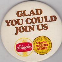 "VINTAGE 3"" PINBACK #31-147 - BEER - SCHAEFER - GLAD YOU COULD JOIN US"