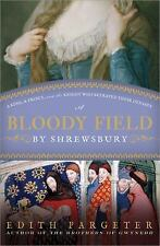 A Bloody Field by Shrewsbury: A King, a Prince, and the Knight Who Betrayed Thei