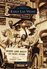 Images of America: Early Las Vegas by Linda Karen Miller (2013, Paperback)