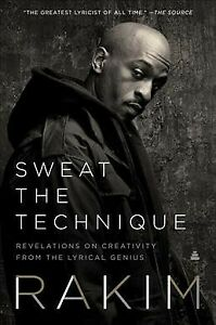 Sweat the Technique : Revelations on Creativity from the Lyrical Genius, Pape...