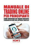 Manuale di trading online per principianti. Come diventare un trader vincen - ER