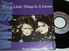 """7"""" - Why Shy - Every little thing is a Game - Soundtrack Die Railers 1992 # 4673"""