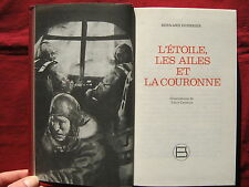 L'ETOILE LES AILES ET LA COURONNE B. DUPERIER 1981 Guerre Illustrations CSERNUS