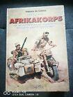Afrikakorps La Campagne de Libye-Egypte 1941 Album heimdal 21 panzer ROMMEL NEUF
