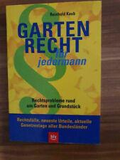 Gartenrecht für jedermann Rechtsprobleme rund um Garten Grundstück u. Gartenzau
