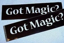 GOT MAGIC Bumper Stickers - Set of 2 -- let 'em know you're a magician      TMGS
