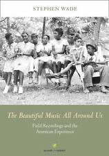 THE BEAUTIFUL MUSIC ALL AROUND US - WADE, STEPHEN - NEW HARDCOVER BOOK