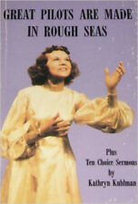 Great Pilots Are Made in Rough Seas Paperback – 1977 by Kathryn Kuhlman