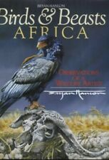 Birds and Beasts Africa: Observations of a Wildlife... by Hanlon, Bryan Hardback