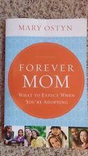 Forever Mom What to Expect When You're Adopting Mary Ostyn 2014 (some writing)