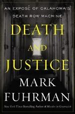 Death and Justice : An Expose of Oklahoma's Death Row Machine by Mark Fuhrman...