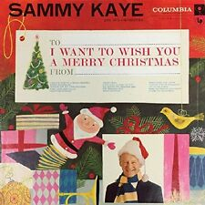 Sammy Kaye and His Orchestra: I Want to Wish You a Merry Christmas. CD