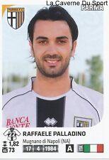 RAFFAELE PALLADINO # ITALIA PARMA.FC RARE UPDATE STICKER CALCIATORI 2012 PANINI