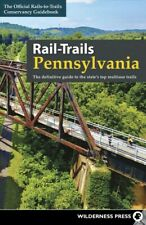 Rail-trails Pennsylvania : The Definitive Guide to the State's Top Multiuse T...